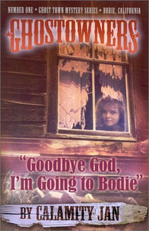 'Goodbye God, I'm Going to Bodie' (Ghostowners, #1)