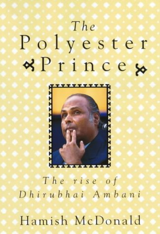 The Polyester Prince: The Rise of Dhirubhai Ambani