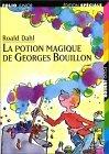 La Potion Magique de Georges Bouillon by Roald Dahl