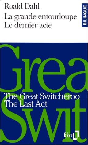 The Great Switcheroo =La Grande Entourloupe ; The Last Act = Le Dernier Acte