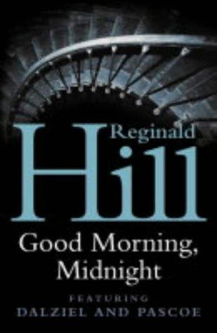 Good Morning, Midnight by Reginald Hill