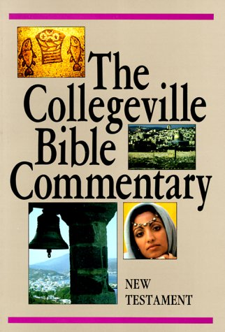 The Collegeville Bible Commentary: Based on the New American Bible : New Testament (The Collegeville Bible Commentary)