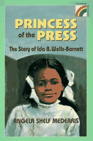 The Princess of the Press: The Story of Ida B. Wells-Barnett
