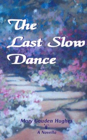 The Last Slow Dance : a Novella