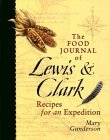 The Food Journal of Lewis and Clark: Recipes for an Expedition