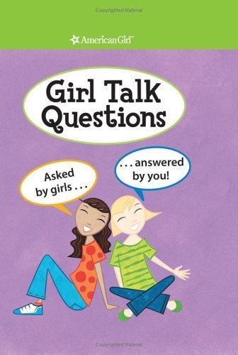 Girl Talk Questions: Asked by Girls, Answered by You