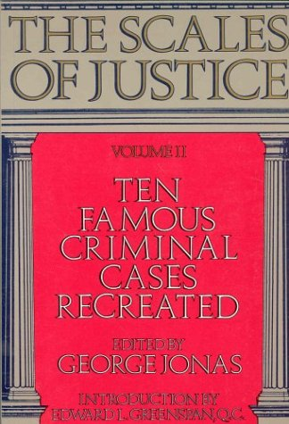 the-scales-of-justice-ten-famous-criminal-cases-recreated-volume-ii