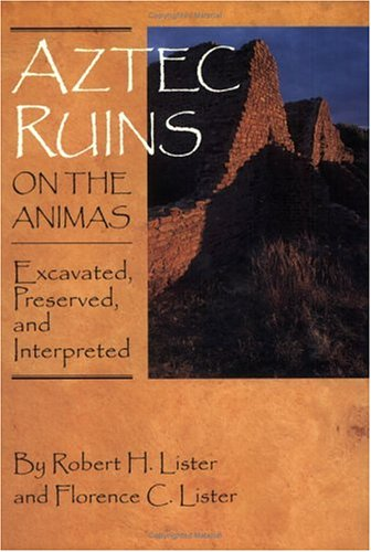 Aztec Ruins on the Animas: Excavated, Preserved, and Interpreted