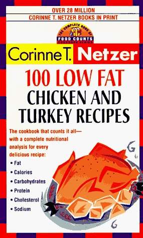 100 Low Fat Chicken & Turkey Recipes: The Complete Book of Food Counts Cookbook Series