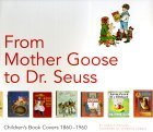From Mother Goose to Dr. Seuss: Children's Book Covers 1880-1960