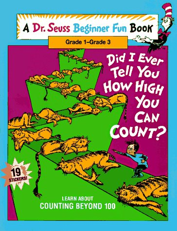 Did I Ever Tell You How High You Can Count?: Learn About Counting Beyond 100 (Dr. Seuss Beginner Fun Books)