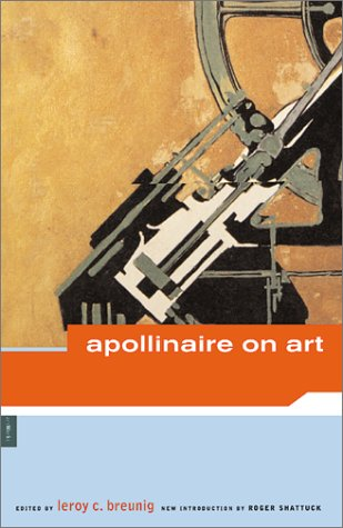 Apollinaire on Art: Essays and Reviews 1902-1918