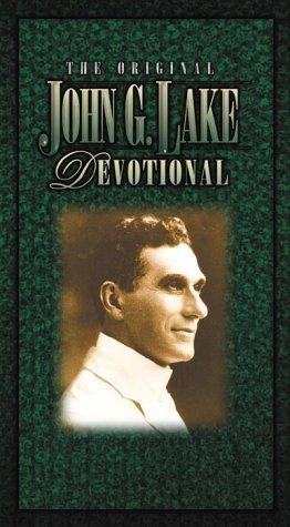 The Original John G Lake Devotional