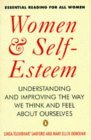 Women And Self Esteem: Understanding And Improving The Way We Think And Feel About Ourselves