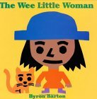 The Wee Little Woman by Byron Barton