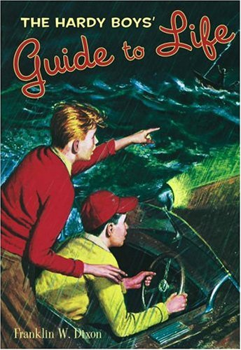 The Hardy Boys' Guide to Life by Franklin W. Dixon