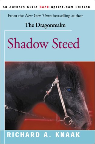 Shadow Steed by Richard A. Knaak