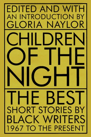 Children of the night the best short stories by black writers 1967 children of the night the best short stories by black writers 1967 to present by gloria naylor fandeluxe Images