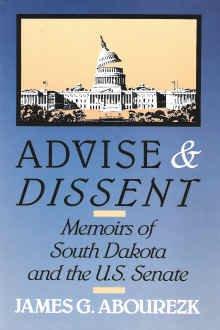 Advise and Dissent: Memoirs of South Dakota and the U.S. Senate