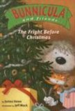 The Fright Before Christmas (Bunnicula and Friends, #5)