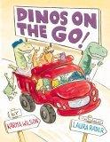Dinos on the Go by Karma Wilson