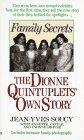 Family Secrets: The Dionne Quintuplets' Autobiography