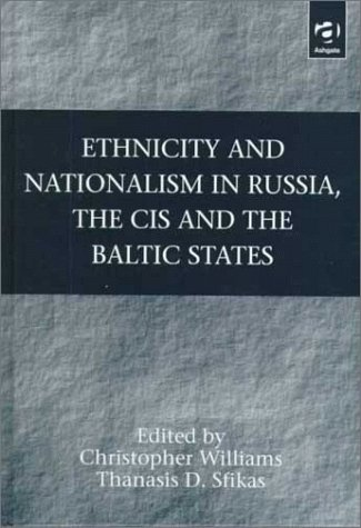Ethnicity and Nationalism in Russia, the Cis and the Baltic States