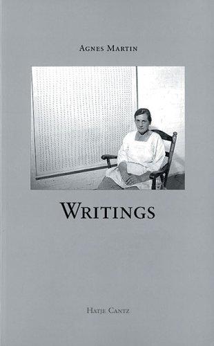 Agnes Martin: Writings = Schriften
