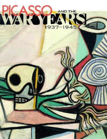 Picasso and the War Years: 1937-1945