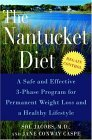 The Nantucket Diet: A Safe and Effective 3-Phase Program for Permanent Weight Loss and a Healthy Lifestyle