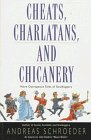 Cheats, Charlatans, and Chicanery: More Outrageous Tales of Skulduggery
