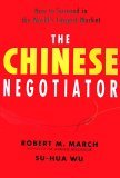 The Chinese Negotiator: How to Succeed in the Worl...
