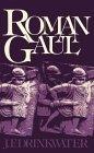 Roman Gaul: The Three Provinces, 58 Bc Ad 260