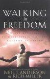 Walking in Freedom by Neil T. Anderson
