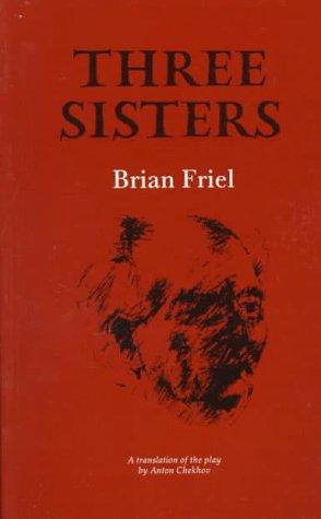 Three Sisters: A Translation Of The Play By Anton Chekhov