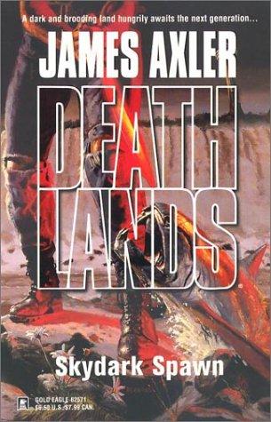 Skydark Spawn (Deathlands, #61)