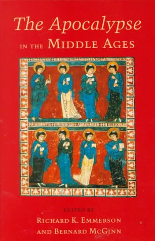 The Apocalypse in the Middle Ages by Richard K. Emmerson