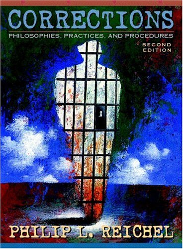 Corrections: Philosophies, Practices, and Procedures