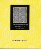 Charted Knitting Designs by Barbara G. Walker