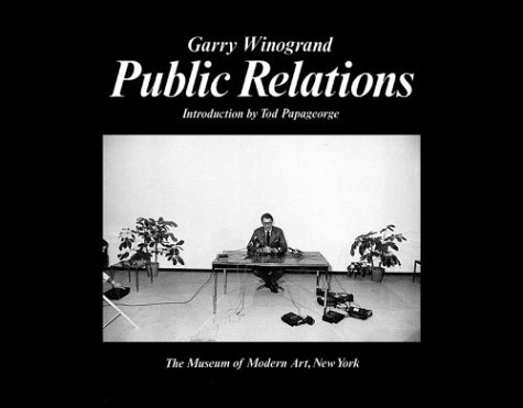 Ebook Public Relations by Garry Winogrand PDF!