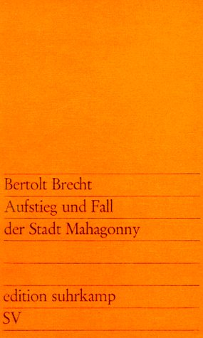 Aufstieg und Fall der Stadt Mahagonny by Bertolt Brecht
