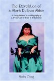 The Revelation of a Star's Endless Shine: A Young Woman's Autobiography of a 20-Year Tale of Trials & Tribulations