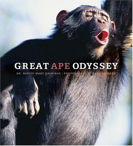 Great Ape Odyssey by Biruté M.F. Galdikas