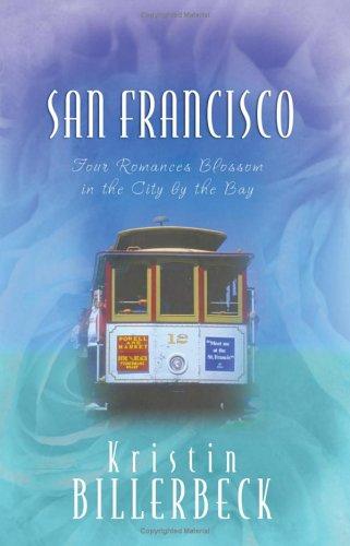 San Francisco by Kristin Billerbeck