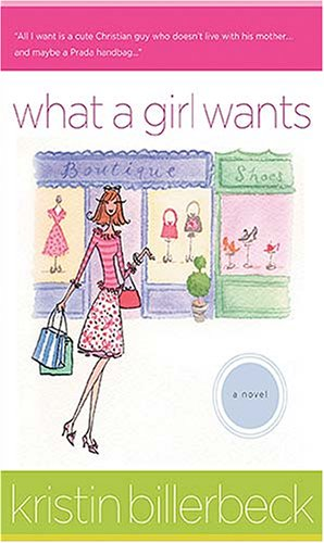 What a Girl Wants by Kristin Billerbeck