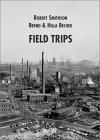 Robert Smithson / Bernd & Hilla Becher: Field Trips
