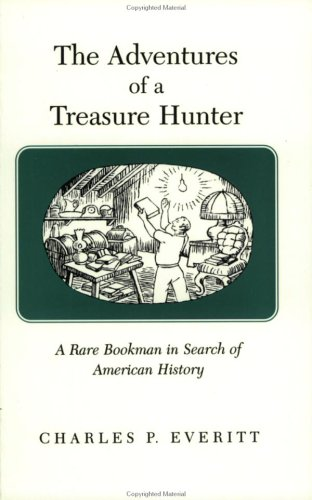 The Adventures of a Treasure Hunter by Charles P. Everitt