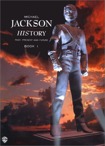 Michael Jackson History Past Present &Amp; Future Book 1: Arranged For Piano/Vocals/Guitar