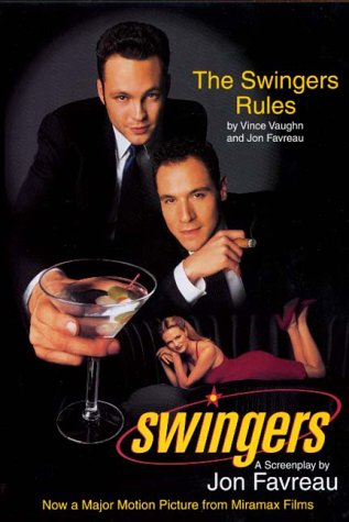 Swingers: The Swingers' Rules and a Screenplay