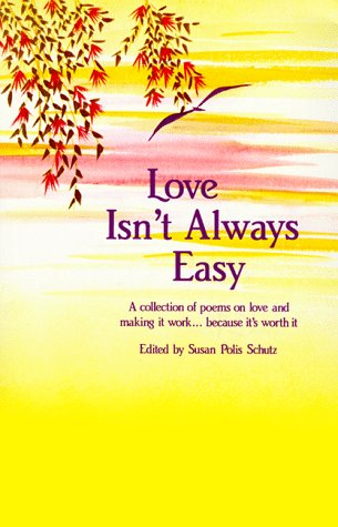 Love Isnt Always Easy A Collection Of Poems On Love And Making It